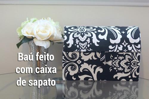 DIY - Baú feito com CAIXA de Sapato